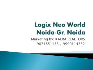 Logix Neoworld @ 9818531133 Sec - 150 Noida Logix Neo World