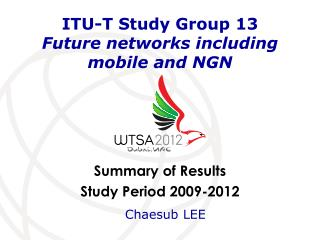 ITU-T Study Group 13 Future networks including mobile and NGN