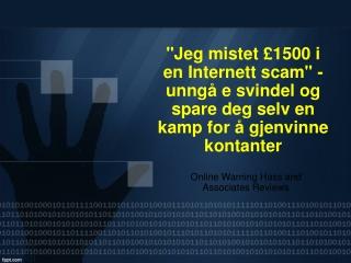 """""""Jeg mistet £1500 i en Internett scam"""" - unngå e svindel og"""