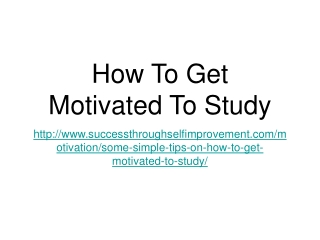 How To Get Motivated To Study
