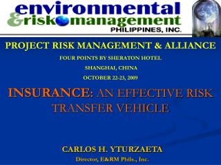 INSURANCE :  AN EFFECTIVE RISK TRANSFER VEHICLE