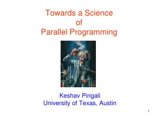 Towards a Science  of  Parallel Programming