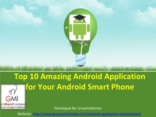 Top 10 Amazing Android Application for Your Android Smart Ph