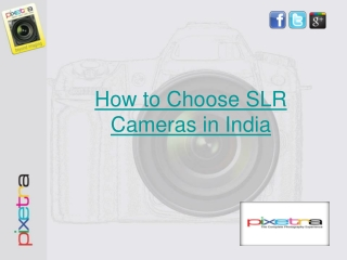 How to Choose SLR Cameras in India