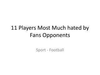 11 Players Most Much hated by Opponents Fans