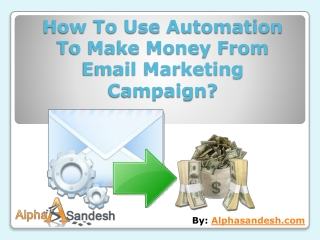 How To Use Automation To Make Money From Email Marketing Cam