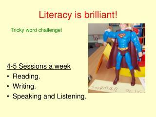 Literacy is brilliant!