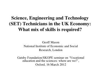 Science, Engineering and Technology SET Technicians in the UK Economy: What mix of skills is required