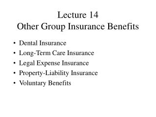 Lecture 14 Other Group Insurance Benefits