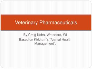 Veterinary Pharmaceuticals