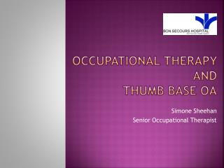 Occupational therapy  and  thumb base OA