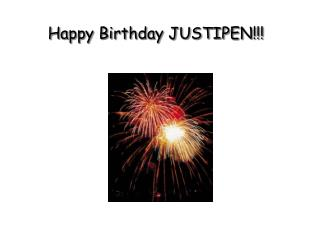 Happy Birthday JUSTIPEN!!!