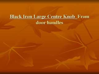 Black Iron Large Centre Knob