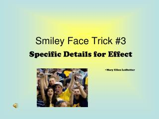 Smiley Face Trick #3