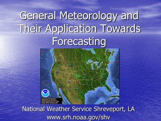 General Meteorology and Their Application Towards Forecasting