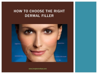 How to Choose the Right Dermal Filler