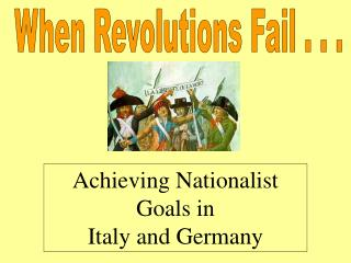Achieving Nationalist Goals in  Italy and Germany