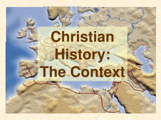 Christian History: The Context
