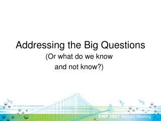 Addressing the Big Questions