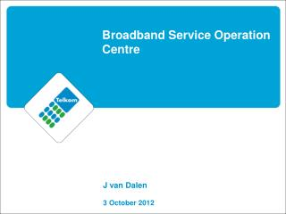 Broadband Service Operation Centre