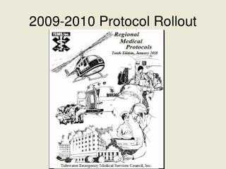 2009-2010 Protocol Rollout