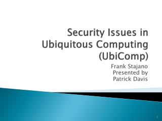 Security Issues in Ubiquitous Computing ( UbiComp )