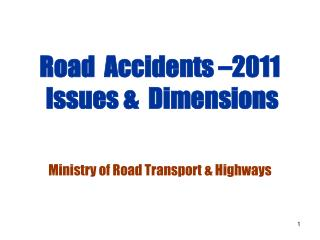 Road  Accidents  2011  Issues   Dimensions    Ministry of Road Transport  Highways