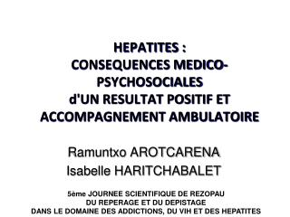 HEPATITES :  CONSEQUENCES MEDICO-PSYCHOSOCIALES d'UN RESULTAT POSITIF ET ACCOMPAGNEMENT AMBULATOIRE