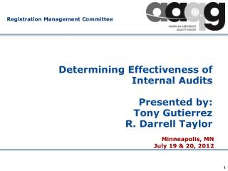 Determining Effectiveness of Internal Audits Presented by:  Tony Gutierrez  R. Darrell Taylor
