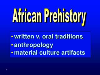 written v. oral traditions anthropology material culture artifacts