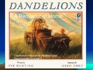 Dandelions A Reminder of Home