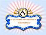 All you need for your Pet Find it Here - 'Indian Pet Store'