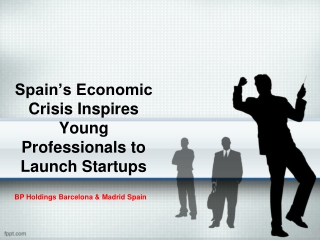 Spain's Economic Crisis Inspires Young Professionals to Laun