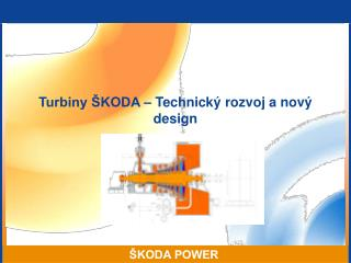 Turbiny  KODA   Technick  rozvoj a nov  design