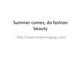 Summer comes, do fashion beauty