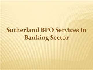 Sutherland BPO Services in Banking Sector