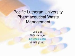 Pacific Lutheran University  Pharmaceutical Waste Management