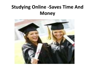 Studying Online -Saves Time And Money