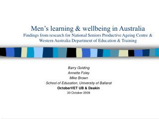 Men s learning  wellbeing in Australia Findings from research for National Seniors Productive Ageing Centre  Western Aus