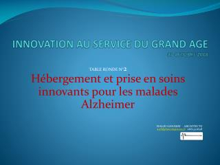 INNOVATION AU SERVICE DU GRAND AGE 03 OCTOBRE 2008