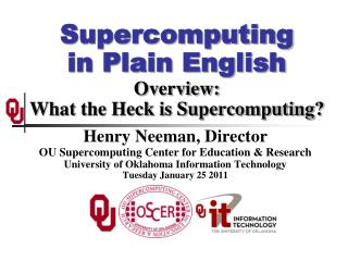 Supercomputing in Plain English Overview: What the Heck is Supercomputing?