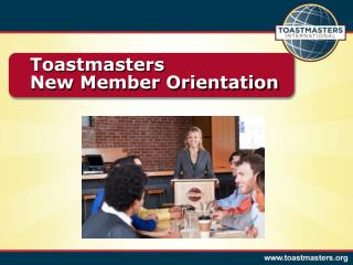 Toastmasters New Member Orientation