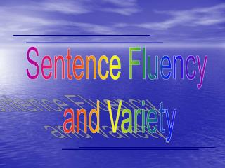 Sentence Fluency  and Variety