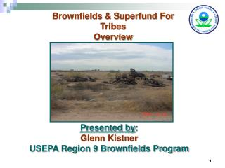 Presented by :  Glenn Kistner USEPA Region 9 Brownfields Program
