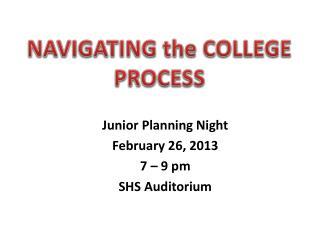 Junior Planning Night February 26, 2013 7 – 9 pm SHS Auditorium