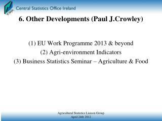 6. Other Developments (Paul J.Crowley)