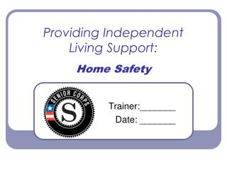 Providing Independent  Living Support: Home Safety