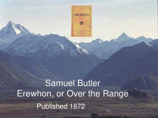 Samuel Butler Erewhon, or Over the Range