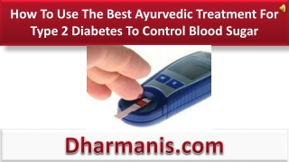 How To Use The Best Ayurvedic Treatment For Type 2 Diabetes