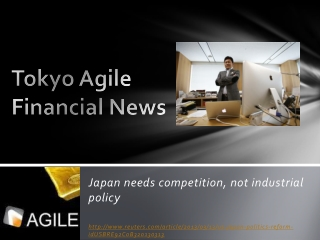 Tokyo Agile Financial News: Japan needs competition